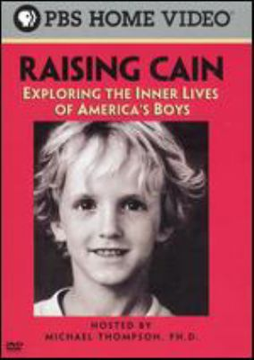 Raising Cain : exploring the inner lives of America's boys
