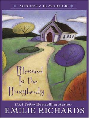 Blessed is the busybody (LARGE PRINT)