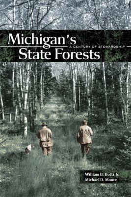 Michigan's state forests : a century of stewardship
