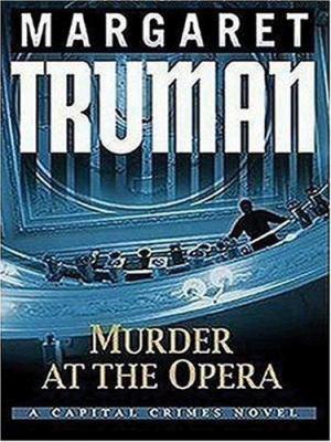 Murder at the opera : a Capital crimes novel (LARGE PRINT)