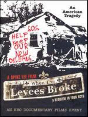 When the levees broke : a requiem in four acts
