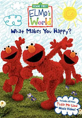 Elmo's world. What makes you happy?