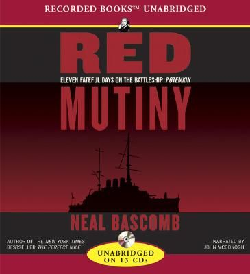 Red mutiny : [eleven fateful days on the battleship Potemkin] (AUDIOBOOK)