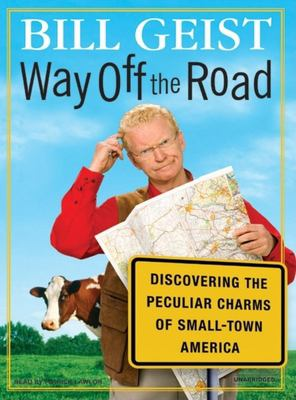 Way off the road [sound recording] : discovering the peculiar charms of small-town America (AUDIOBOOK)