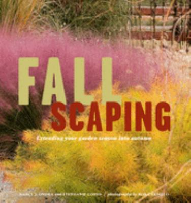 Fallscaping : extending your garden season into autumn