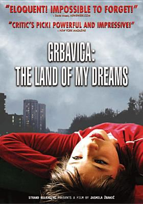 Grbavica : The land of my dreams