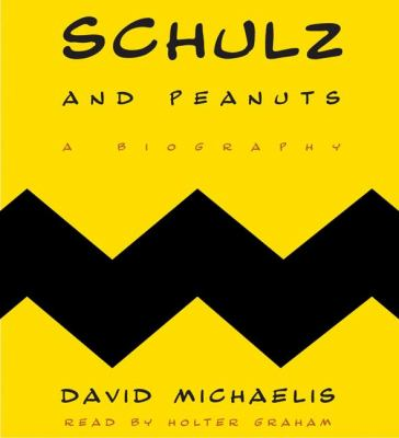 Schulz and Peanuts : [a biography] (AUDIOBOOK)