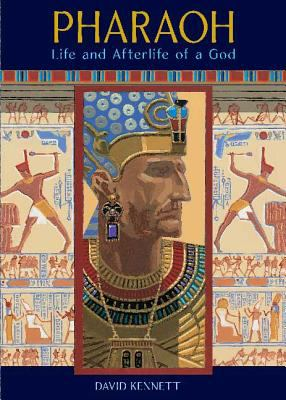 Pharaoh : life and afterlife of a God