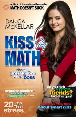Kiss my math : showing pre-algebra who's boss