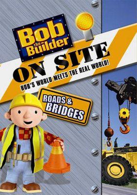 Bob the Builder. Roads & bridges : on site