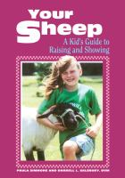 Your sheep : a kids' guide to raising and showing