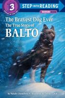 The bravest dog ever : the true story of Balto