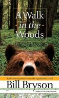 A walk in the woods : rediscovering America on the Appalachian Trail