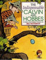 The indispensable Calvin and Hobbes : a Calvin and Hobbes treasury