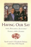 Having our say : the Delany sisters' first 100 years