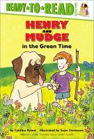 Henry and Mudge in the green time : the third book of their adventures