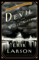 The devil in the white city : murder, magic, and madness at the fair that changed America