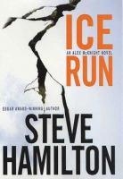 Ice run : [an Alex McKnight mystery]