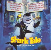 Shark tale : motion picture soundtrack.