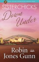 Sisterchicks down under! : a Sisterchicks novel