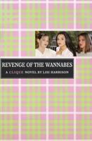 Revenge of the wannabes : a Clique novel