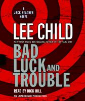 Bad luck and trouble : [a Jack Reacher novel] (AUDIOBOOK)