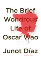 The brief wondrous life of Oscar Wao : [a novel]