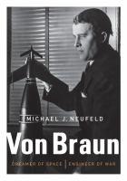 Von Braun : dreamer of space, engineer of war