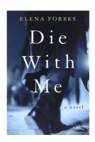 Die with me : a novel