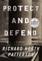 Protect and defend : a novel (LARGE PRINT)