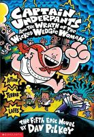 Captain Underpants and the wrath of the wicked wedgie woman : the fifth epic novel