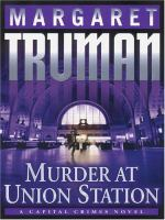 Murder at Union Station : a Capital crimes novel (LARGE PRINT)
