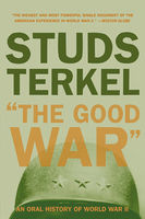 """""""Good war"""" : an oral history of World War Two"""