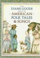 Diane Goode book of American folk tales & songs