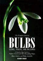 Complete book of bulbs, corms, tubers, and rhizomes : a step-by-step guide to Nature's easiest and most rewarding plants