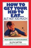 How to get your kid to eat...but not too much