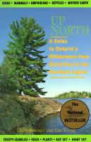 Up north : a guide to Ontario's wilderness from blackflies to the northern lights