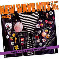New wave hits of the '80s, vol. 04 : just can't get enough.