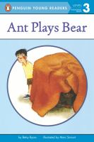 Ant plays bear  (Puffin easy-to-read)