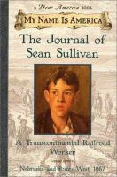 The journal of Sean Sullivan : a Transcontinental Railroad worker