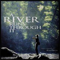 River runs through it : original motion picture soundtrack