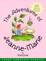 The adventures of Jeanne-Marie : three complete stories