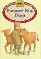 Farmer boy days  (Little house chapter book #6)
