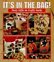 It's in the bag! : tasty gifts in crafty sacks