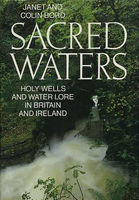 Sacred waters : holy wells and water lore in Britain and Ireland