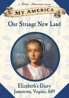 Our strange new land : Elizabeth's diary