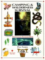Camping & wilderness survival : the ultimate outdoors book