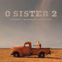 O sister 2 : a women's bluegrass collection.