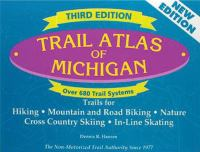 Trail atlas of Michigan : trails for hiking, mountain and road biking, nature, cross county skiing, in-line skating