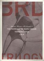 BRD trilogy : Rainer Werner Fassbinder's The marriage of Maria Braun, Veronika Voss, Lola